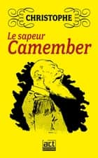Le sapeur Camember ebook by -  Christophe