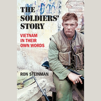 The Soldiers' Story - Vietnam in Their Own Words audiobook by Ron Steinman
