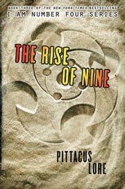 The Rise of Nine ebook by Pittacus Lore