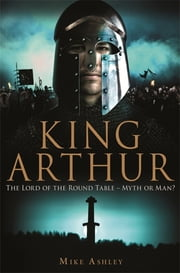 A Brief History of King Arthur