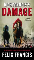 Dick Francis's Damage ekitaplar by Felix Francis
