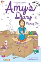 Amy's Diary #3 - Moving on! ebook by