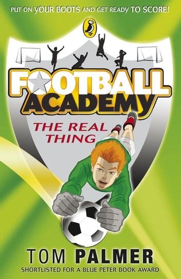 Football Academy: The Real Thing - The Real Thing ebook by Tom Palmer