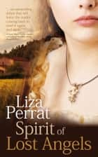 Spirit of Lost Angels - 18th Century French Revolution Novel ebook by Liza Perrat