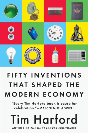 Fifty inventions that shaped the modern economy ebook by tim fifty inventions that shaped the modern economy ebook by tim harford fandeluxe PDF