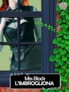 L'imbrogliona eBook by Miss Black