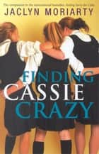 Finding Cassie Crazy ebook by
