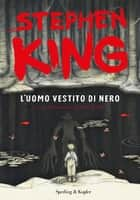L'uomo vestito di nero eBook by Stephen King, Ana Juan