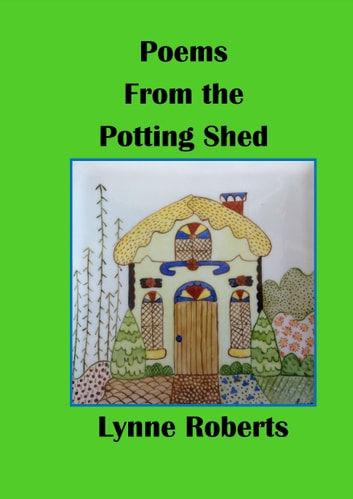 Poems From the Potting Shed ebook by Lynne Roberts