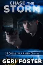 Chase the Storm eBook by Geri Foster