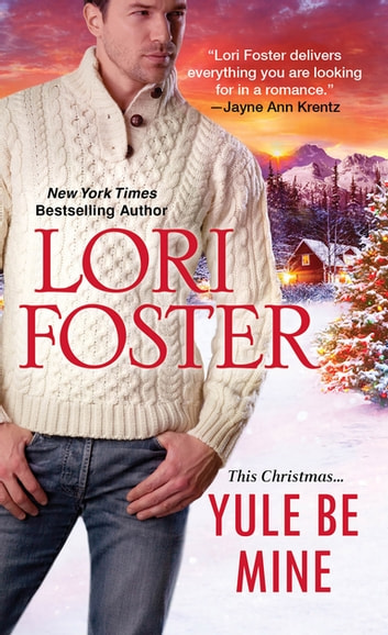 Yule Be Mine ebook by Lori Foster