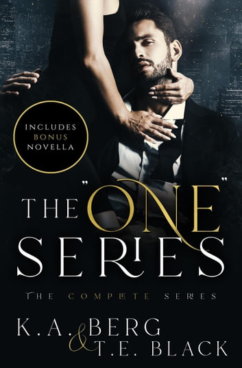 "The ""One"" Series ebook by K.A. Berg,T.E. Black"