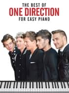 The Best Of One Direction (Easy Piano) ebook by Wise Publications