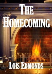 The Homecoming ebook by Lois Edmonds