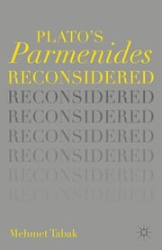 Plato's Parmenides Reconsidered ebook by Mehmet Tabak