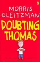 Doubting Thomas ebook by Morris Gleitzman