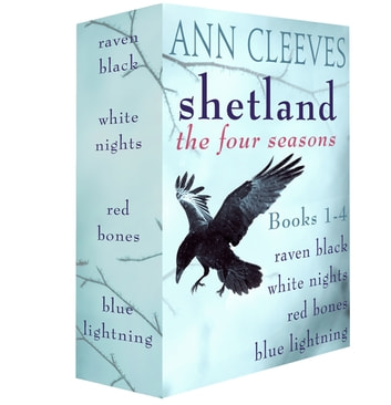 Shetland: The Four Seasons: Books 1-4 - Raven Black, White Nights, Red Bones, and Blue Lightning ebook by Ann Cleeves