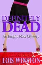 Definitely Dead ebook by Lois Winston
