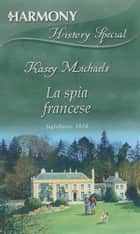 La spia francese 電子書 by Kasey Michaels