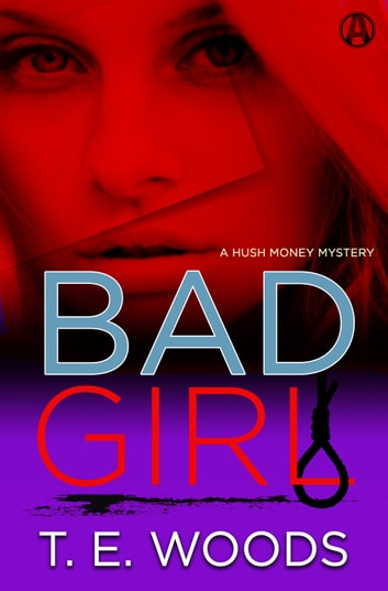 Bad Girl - A Hush Money Mystery ebook by T. E. Woods
