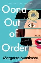 Oona Out of Order - A Novel eBook by Margarita Montimore