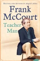 Teacher Man ebook by Frank McCourt
