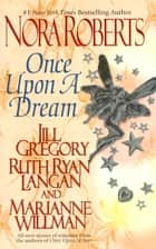 Once upon a Dream ebook by Nora Roberts, Jill Gregory, Ruth Ryan Langan,...