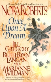 Once upon a Dream - The Once Upon Series ebook by Nora Roberts,Jill Gregory,R.C. Ryan