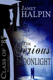 The Serious Moonlight ebook by Janet Halpin