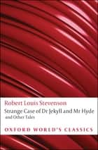 Strange Case of Dr Jekyll and Mr Hyde and Other Tales ebook by Robert Louis Stevenson, Roger Luckhurst
