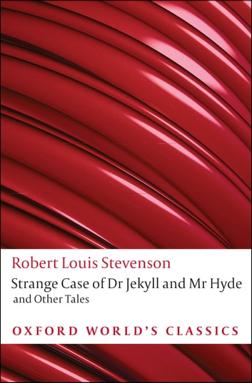 Strange Case of Dr Jekyll and Mr Hyde and Other Tales eBook by Robert Louis Stevenson