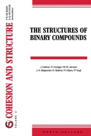 The Structures of Binary Compounds ebook by Hafner, J.