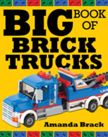 Big Book of Brick Trucks ebook by Amanda Brack