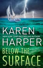 Below the Surface - A Novel of Romantic Suspense ebook by Karen Harper