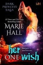 Her One Wish - Kingdom Series, #10 ebook by Marie Hall