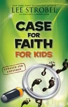 Case for Faith for Kids ebook by Lee Strobel