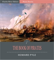Book of Pirates (Illustrated Edition) ebook by Howard Pyle