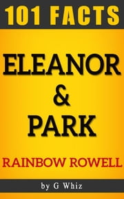 Eleanor & Park by Rainbow Rowell | 101 Facts ebook by GWhiz Books
