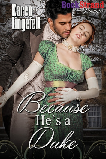 Because He's a Duke ebook by Karen Lingefelt