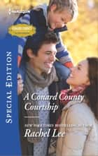 A Conard County Courtship - A Single Dad Romance ebook by Rachel Lee