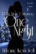 One Night - A Very Merry Christmas - One Night, #2 ebook by Tiffany Kendell