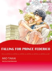 Falling for Prince Federico (Harlequin Comics) - Harlequin Comics ebook by Nicole Burnham,Mio Takai