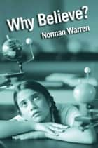 Why Believe? ebook by Norman Warren