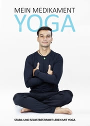Mein Medikament Yoga ebook by Sezai Coban