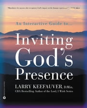 Inviting Gods Presence ebook by Larry Keefauver