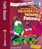 Bob and Larry in the Case of the Missing Patience ebook by Karen Poth