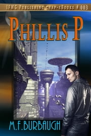 Phillis P ebook by M.F. Burbaugh