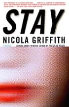 Stay ebook by Nicola Griffith