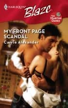 My Front Page Scandal ebook by Carrie Alexander