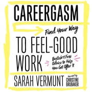 Careergasm - Find Your Way to Feel-Good Work オーディオブック by Sarah Vermunt